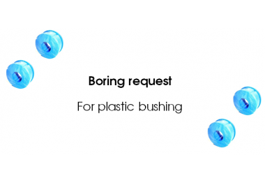 BORING REQUEST FOR BUSHING